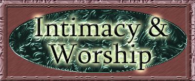 Intimacy & Worship